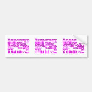 Girls 17th Birthdays : Pink Greatest 17 Year Old Bumper Sticker