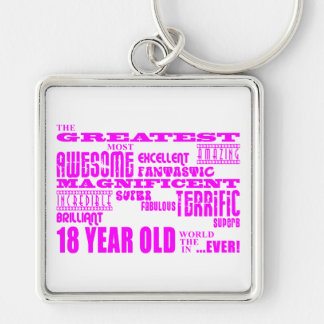 Girls 18th Birthdays : Pink Greatest 18 Year Old Silver-Colored Square Keychain