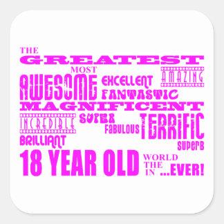 Girls 18th Birthdays : Pink Greatest 18 Year Old Square Sticker