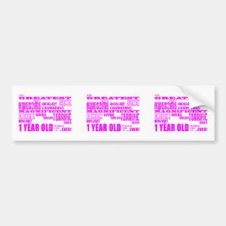 Girls 1st Birthday : Pink Greatest 1 Year Old Bumper Sticker