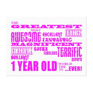 Girls 1st Birthday : Pink Greatest 1 Year Old Canvas Print