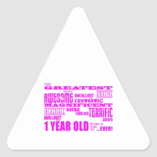 Girls 1st Birthday : Pink Greatest 1 Year Old Triangle Stickers