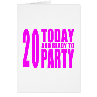Girls 20th Birthdays : 20 Today & Ready to Party Card