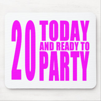 Girls 20th Birthdays : 20 Today & Ready to Party Mouse Pad