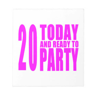Girls 20th Birthdays : 20 Today & Ready to Party Scratch Pads