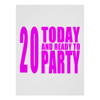 Girls 20th Birthdays : 20 Today & Ready to Party Poster
