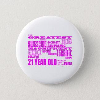 Girls 21st Birthdays : Pink Greatest 21 Year Old Button