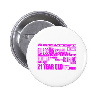 Girls 21st Birthdays : Pink Greatest 21 Year Old Pinback Buttons
