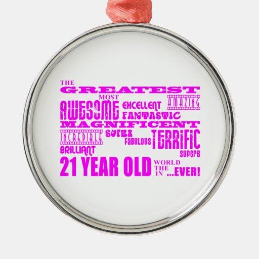 Girls 21st Birthdays : Pink Greatest 21 Year Old Christmas Ornament