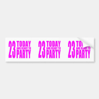 Girls 23rd Birthdays 23 Today and Ready to Party Bumper Stickers