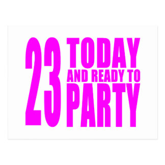 Girls 23rd Birthdays : 23 Today and Ready to Party Postcard