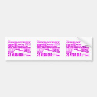 Girls 23rd Birthdays Pink Greatest Twenty Three Bumper Sticker