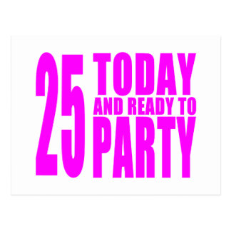 Girls 25th Birthdays : 25 Today and Ready to Party Postcard