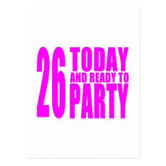 Girls 26th Birthdays : 26 Today and Ready to Party Postcard