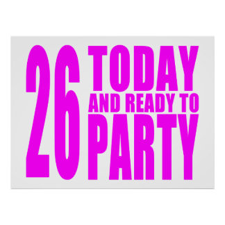 Girls 26th Birthdays : 26 Today and Ready to Party Poster