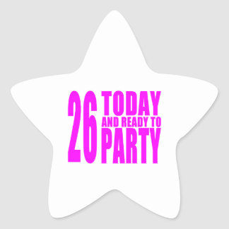Girls 26th Birthdays : 26 Today and Ready to Party Star Sticker
