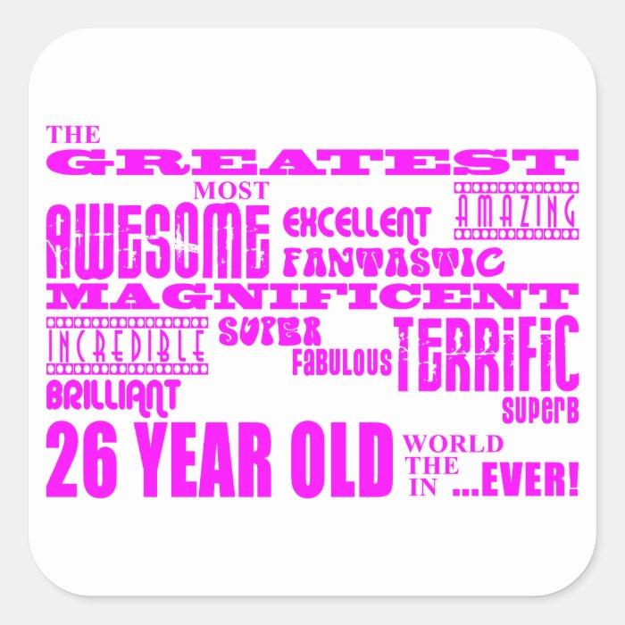 Girls 26th Birthdays Pink Greatest Twenty Six Square Sticker