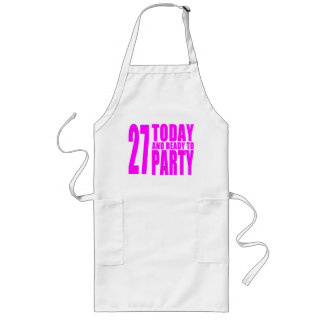 Girls 27th Birthdays : 27 Today and Ready to Party Long Apron