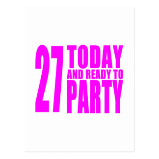 Girls 27th Birthdays : 27 Today and Ready to Party Postcard