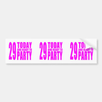 Girls 29th Birthdays : 29 Today and Ready to Party Bumper Sticker