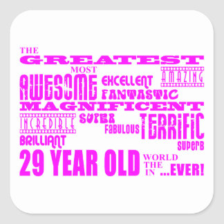 Girls 29th Birthdays Pink Greatest Twenty Nine Square Sticker