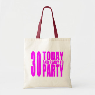 Girls 30th Birthdays : 30 Today & Ready to Party Budget Tote Bag