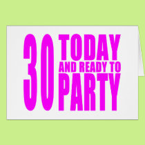 Girls 30th Birthdays : 30 Today & Ready to Party Card