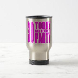 Girls 30th Birthdays : 30 Today & Ready to Party Travel Mug