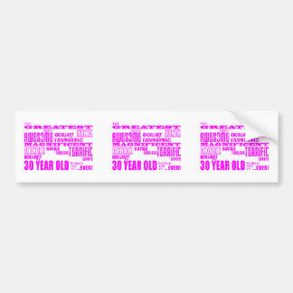 Girls 30th Birthdays Pink Greatest Thirty Year Old Bumper Sticker