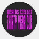 Girls 30th Birthdays Pink Worlds Coolest Thirty Round Stickers