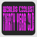 Girls 30th Birthdays Pink Worlds Coolest Thirty Square Stickers