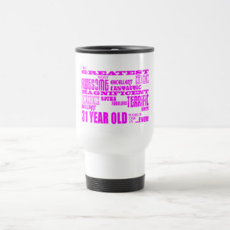 Girls 31st Birthdays : Pink Greatest Thirty One 15 Oz Stainless Steel Travel Mug