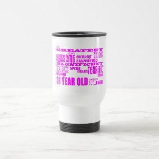 Girls 31st Birthdays : Pink Greatest Thirty One Travel Mug