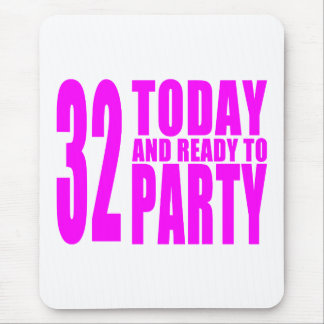Girls 32nd Birthdays : 32 Today and Ready to Party Mouse Pad