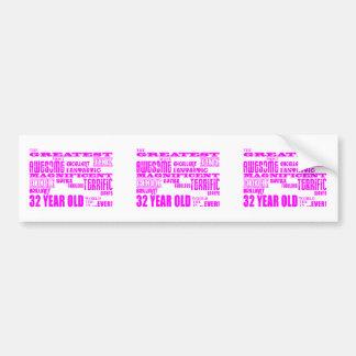 Girls 32nd Birthdays Pink Greatest Thirty Two Car Bumper Sticker