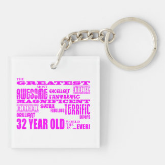 Girls 32nd Birthdays Pink Greatest Thirty Two Double-Sided Square Acrylic Keychain