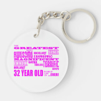 Girls 32nd Birthdays Pink Greatest Thirty Two Double-Sided Round Acrylic Keychain