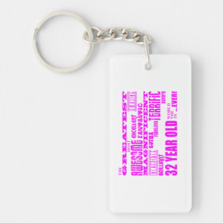 Girls 32nd Birthdays Pink Greatest Thirty Two Double-Sided Rectangular Acrylic Keychain