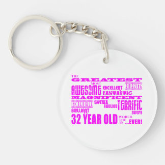 Girls 32nd Birthdays Pink Greatest Thirty Two Single-Sided Round Acrylic Keychain