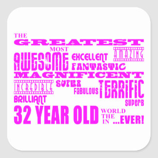 Girls 32nd Birthdays Pink Greatest Thirty Two Square Sticker