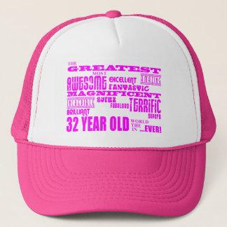 Girls 32nd Birthdays Pink Greatest Thirty Two Trucker Hat