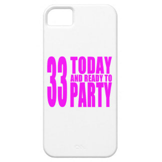 Girls 33rd Birthdays : 33 Today and Ready to Party iPhone 5 Case