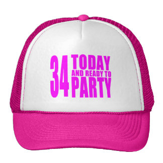 Girls 34th Birthdays : 34 Today and Ready to Party Trucker Hats
