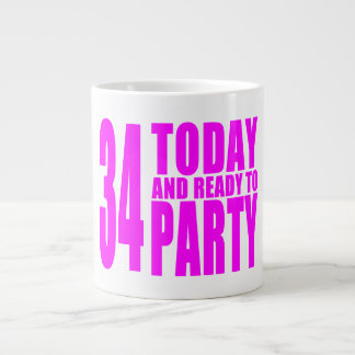 Girls 34th Birthdays : 34 Today and Ready to Party Large Coffee Mug