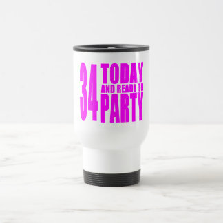Girls 34th Birthdays : 34 Today and Ready to Party Travel Mug