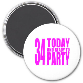 Girls 34th Birthdays : 34 Today & Ready to Party Refrigerator Magnet