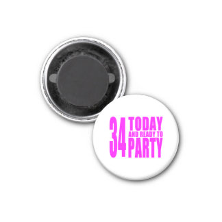 Girls 34th Birthdays : 34 Today & Ready to Party Magnets