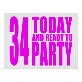 Girls 34th Birthdays : 34 Today & Ready to Party Posters