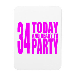 Girls 34th Birthdays : 34 Today & Ready to Party Flexible Magnets
