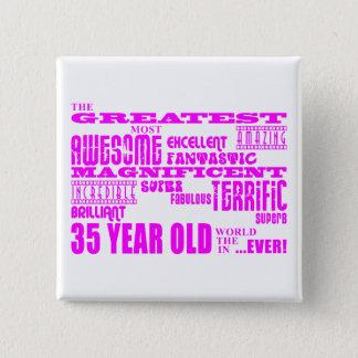 Girls 35th Birthdays Pink Greatest Thirty Five Pinback Button